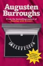 Sellevision eBook by Augusten Burroughs