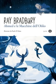 Ahmed e le macchine dell'oblio ebook by Ray Bradbury
