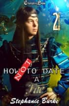How Not to Date a Fae ebook by Stephanie Burke