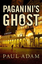 Paganini's Ghost - A Mystery ebook by Paul Adam