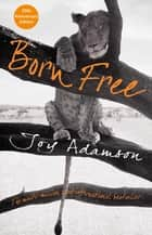 Born Free ebook by Joy Adamson