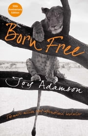 Born Free - The Story of Elsa ebook by Joy Adamson