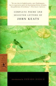 Complete Poems and Selected Letters of John Keats ebook by John Keats,Edward Hirsch