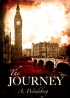 The Journey ebook by A. Wendeberg