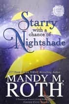 Starry with a Chance of Nightshade - Grimm Cove, #4 ebook by Mandy M. Roth