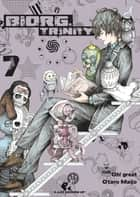 Biorg Trinity T07 ebook by Oh! Great, Otaro Maijo