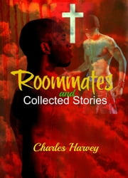 Roommates and Collected Stories - Roommates, #3 ebook by Charles Harvey, AC Adams