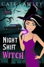 Night Shift Witch - A Vegan Vamp World Mystery ekitaplar by Cate Lawley