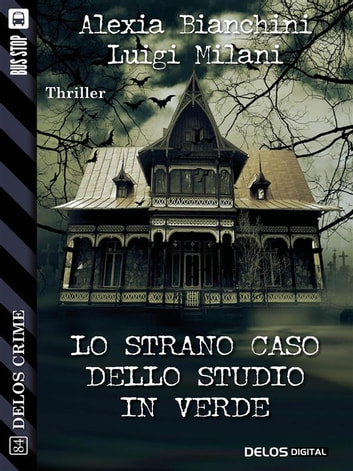 Lo strano caso dello studio in verde ebook by Luigi Milani,Alexia Bianchini