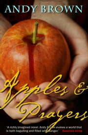Apples and Prayers ebook by Andy Brown