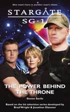 STARGATE SG-1 The Power Behind the Throne ebook by Steven Savile