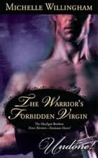 The Warrior's Forbidden Virgin (Mills & Boon Historical Undone) (The MacEgan Brothers) ebook by