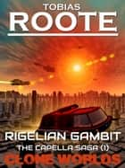 Rigelian Gambit - The Capella Saga (1) ebook by Tobias Roote