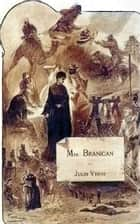 Mistress Branican - ( Edition intégrale ) Tome I et II - annoté ebook by Jules Verne