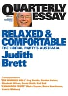Quarterly Essay 19 Relaxed and Comfortable - The Liberal Party's Australia ebook by