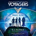 Voyagers: Project Alpha (Book 1) audiobook by D. J. MacHale