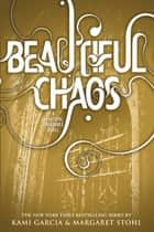 Beautiful Chaos ebook by Kami Garcia, Margaret Stohl