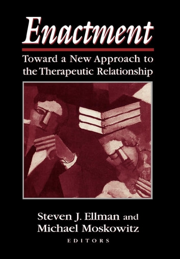 Enactment - Toward a New Approach to the Therapeutic Relationship ebook by