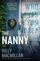 The Nanny - A Novel eBook by Gilly Macmillan