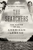 The Searchers ebook by Glenn Frankel