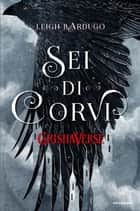GrishaVerse - Sei di corvi eBook by Leigh Bardugo