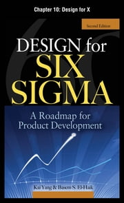 Design for Six Sigma, Chapter 10 - Design for X ebook by Kai Yang,Basem S. EI-Haik