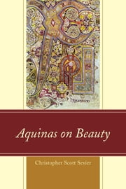 Aquinas on Beauty ebook by Christopher Scott Sevier