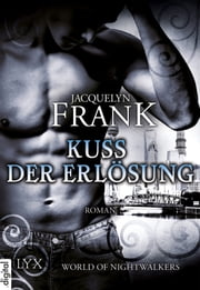 World of Nightwalkers - Kuss der Erlösung ebook by Jacquelyn Frank