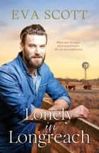 Lonely in Longreach ebook by Eva Scott