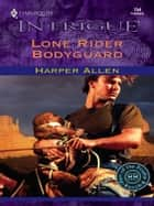 Lone Rider Bodyguard ebook by Harper Allen