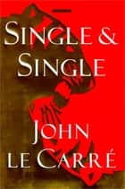 Single & Single ebook by John le Carre