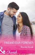 Finding Our Forever (Mills & Boon Cherish) (Silver Springs, Book 1) ebook by Brenda Novak