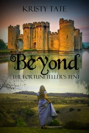 Beyond the Fortuneteller's Tent ebook by Kristy Tate