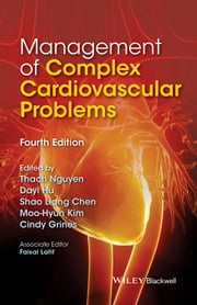 Management of Complex Cardiovascular Problems ebook by Thach Nguyen,Dayi Hu,Shao Liang Chen,Moo-Hyun Kim,Cindy L. Grines,Faisal Latif