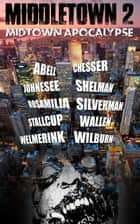 Middletown 2 - Midtown Apocalypse ebook by Jay Wilburn, Peter Welmerink, Jack Wallen,...