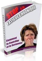 Stop à la Fatigue Chronique ebook by Gaël Hamel