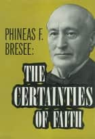 Certainties of Faith ebook by P. F. Bresee