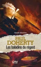 Les baladins du régent ebook by Paul DOHERTY, Christiane POUSSIER, Nelly MARKOVIC