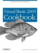 Visual Basic 2005 Cookbook - Solutions for VB 2005 Programmers ebook by Tim Patrick, John Clark Craig