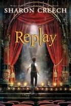 Replay ebook by Sharon Creech