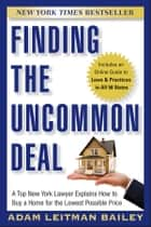 Finding the Uncommon Deal ebook by Adam Leitman Bailey