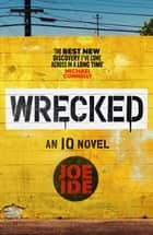Wrecked ebook by Joe Ide