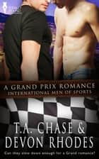 A Grand Prix Romance ebook by Devon  Rhodes,T.A. Chase