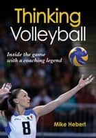 Thinking Volleyball ebook by Mike Hebert