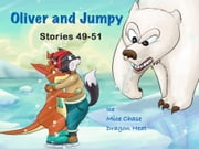 Oliver and Jumpy - the Cat Series, Stories 49-51, Book 17 - Bedtime stories for children in illustrated picture book with short stories for early readers. ebook by Werner Stejskal