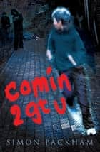 comin 2 gt u ebook by Simon Packham