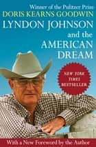 Lyndon Johnson and the American Dream ebook by Doris Kearns Goodwin