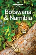 Lonely Planet Botswana & Namibia ebook by