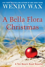 A Bella Flora Christmas ebook by Wendy Wax