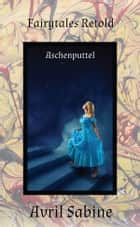 Aschenputtel (Cinderella) ebook by Avril Sabine